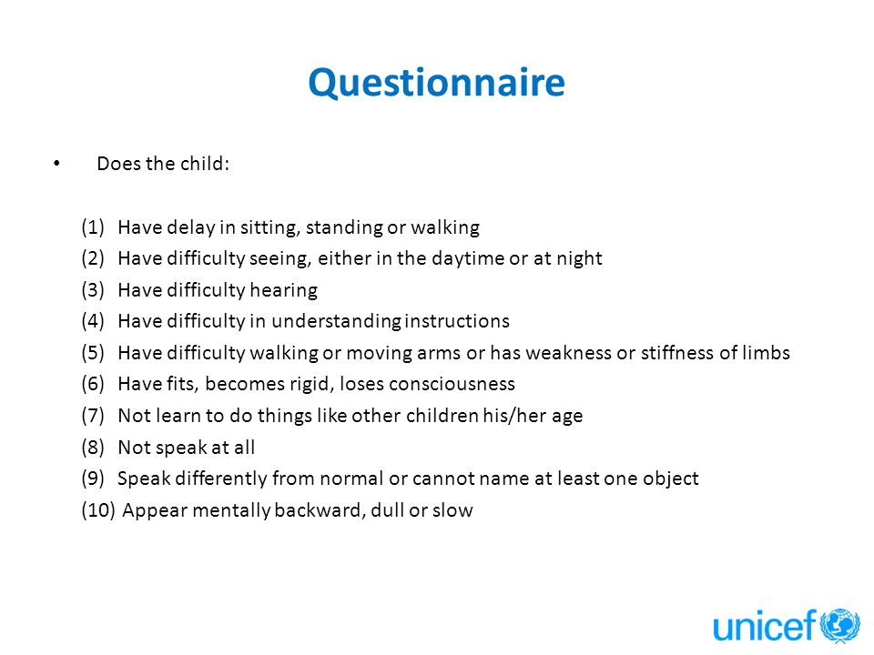 Does the child: (1)Have delay in sitting, standing or walking (2)Have difficulty seeing, either in the daytime or at night (3)Have difficulty hearing