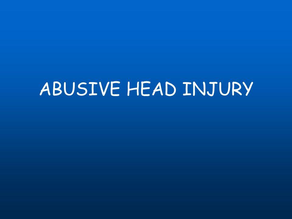 ABUSIVE HEAD INJURY