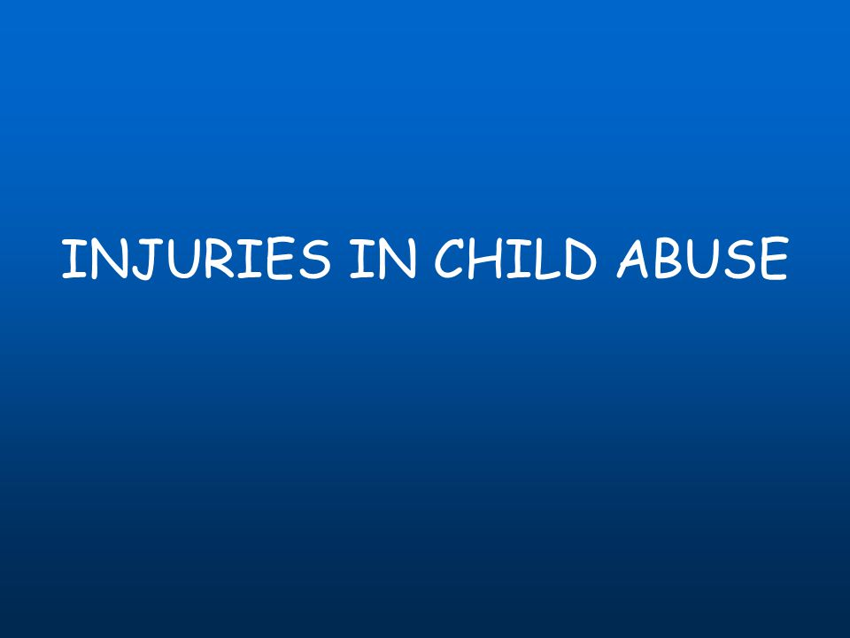 INJURIES IN CHILD ABUSE