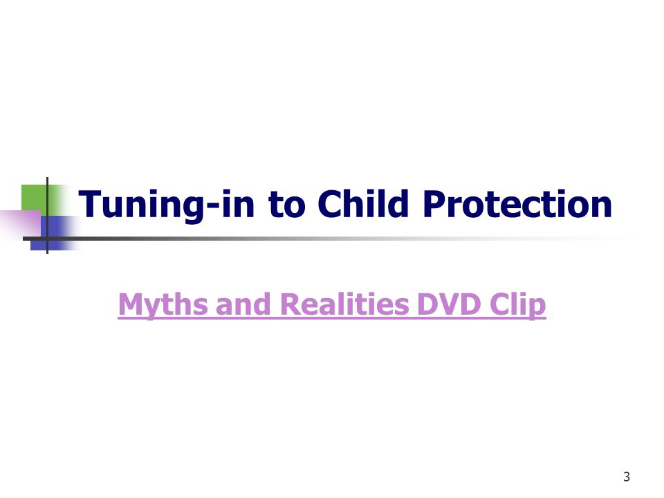 3 Tuning-in to Child Protection Myths and Realities DVD Clip