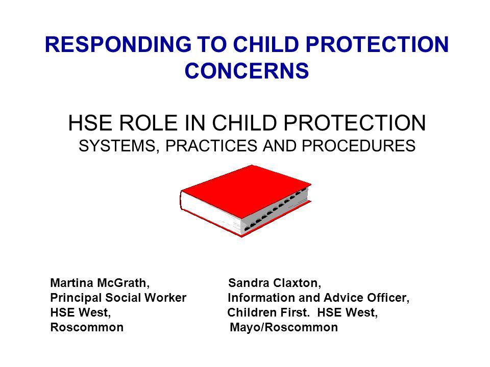 Martina McGrath, Sandra Claxton, Principal Social Worker Information and Advice Officer, HSE West, Children First.