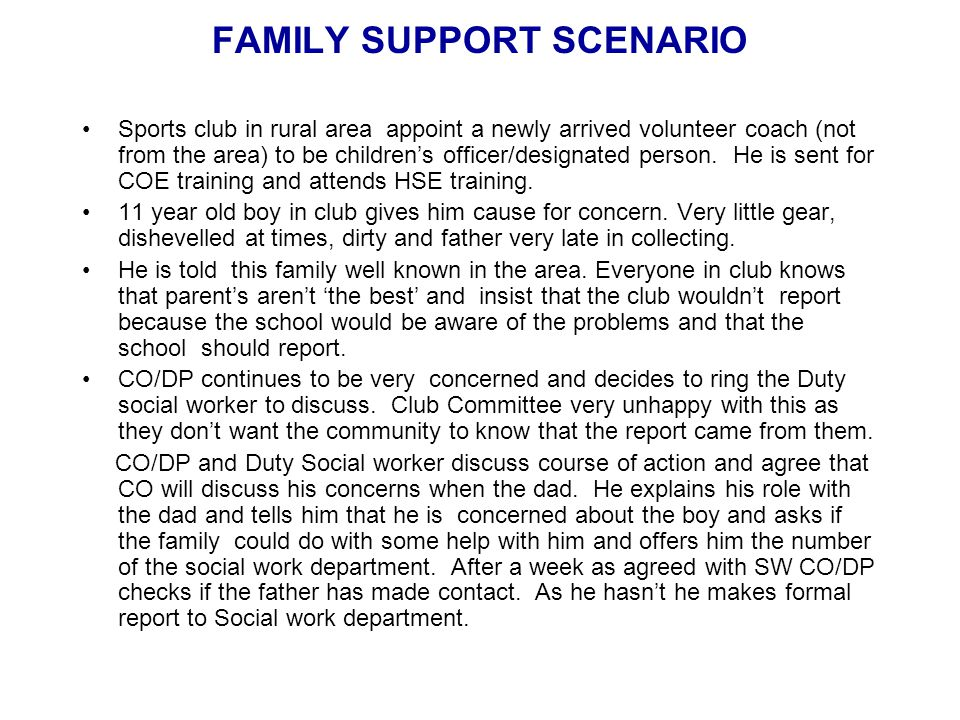 FAMILY SUPPORT SCENARIO Sports club in rural area appoint a newly arrived volunteer coach (not from the area) to be children's officer/designated person.