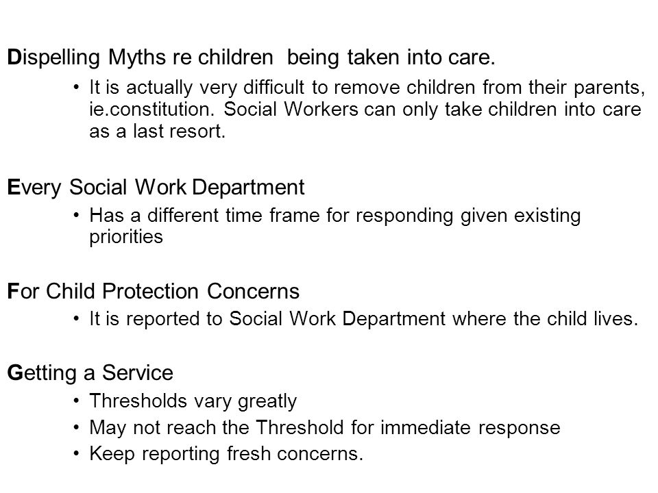 Dispelling Myths re children being taken into care.