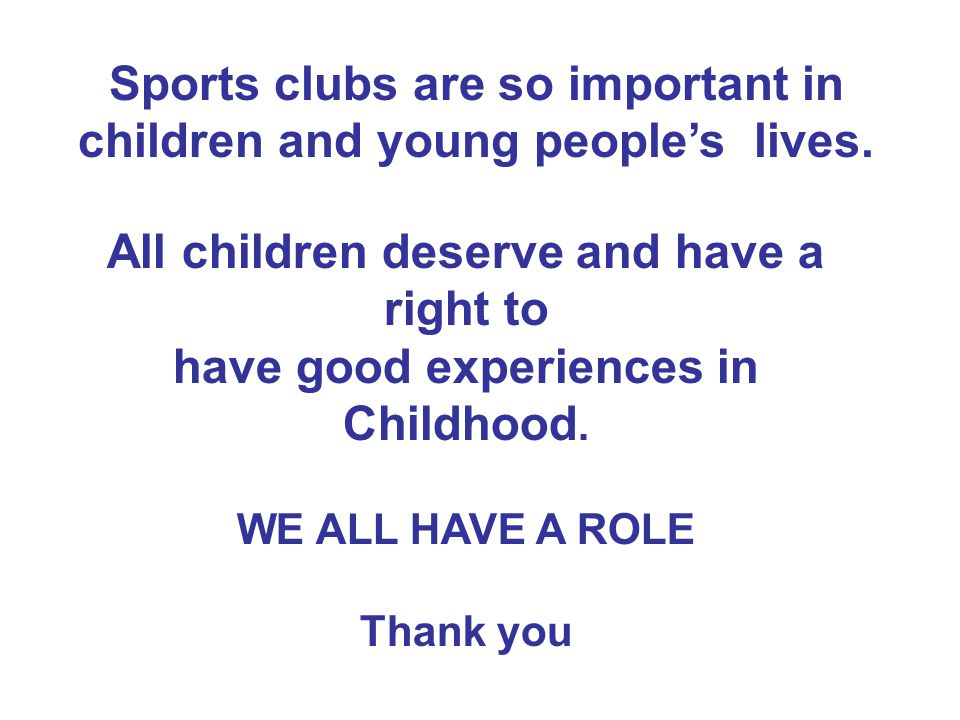 Sports clubs are so important in children and young people's lives.