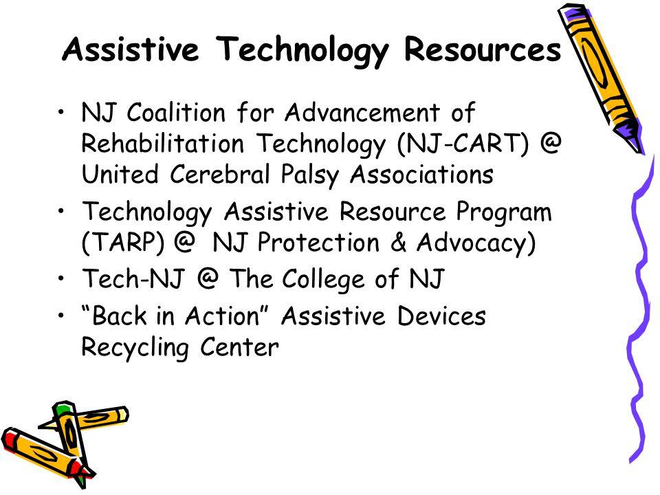 Assistive Technology Resources NJ Coalition for Advancement of Rehabilitation Technology (NJ-CART) @ United Cerebral Palsy Associations Technology Ass