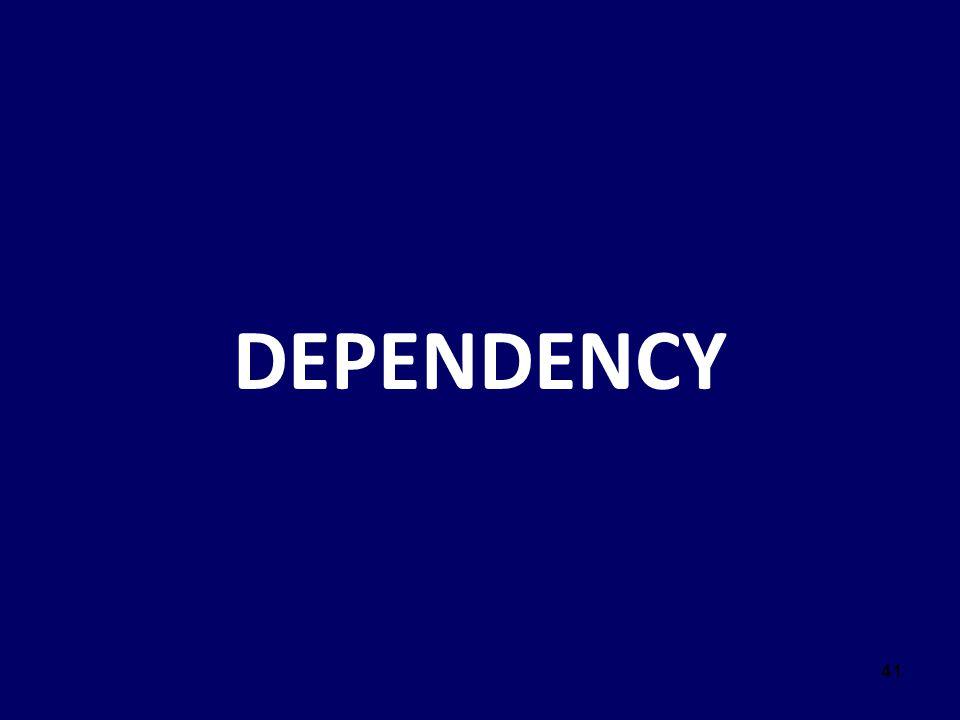 41 DEPENDENCY