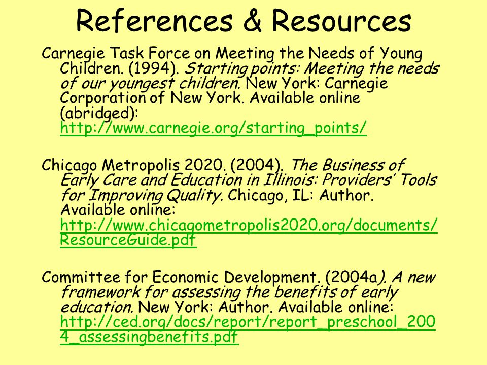 References & Resources Carnegie Task Force on Meeting the Needs of Young Children.