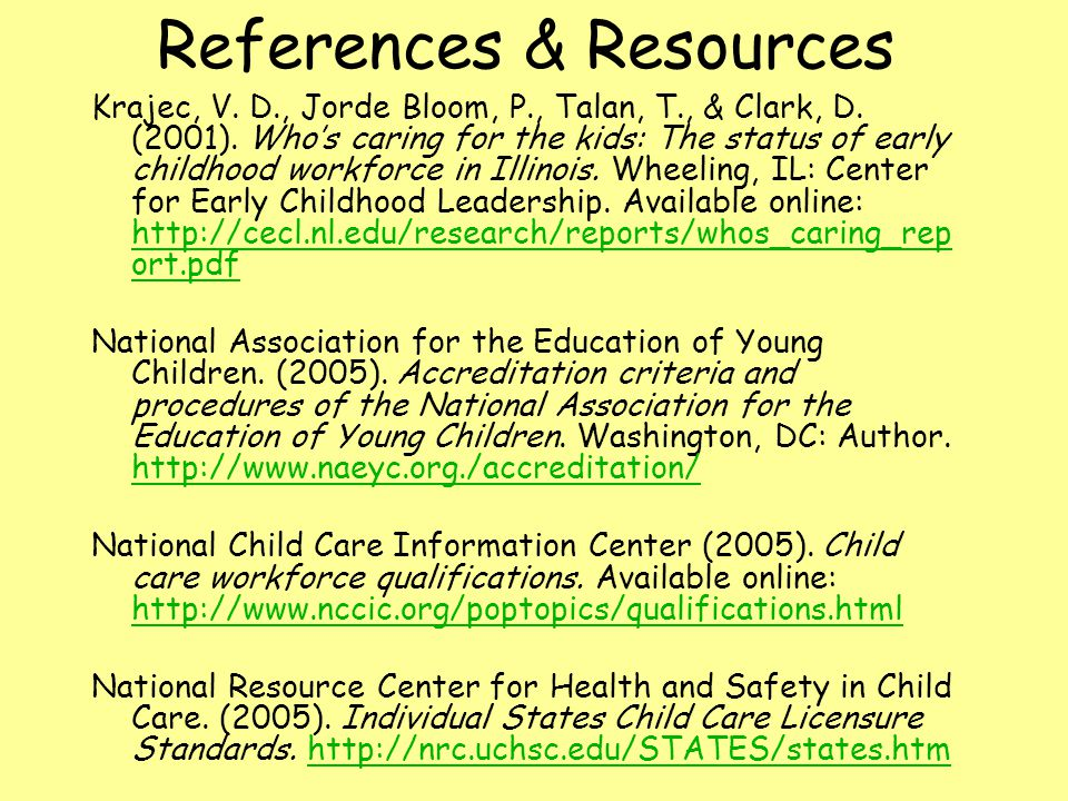 References & Resources Krajec, V. D., Jorde Bloom, P., Talan, T., & Clark, D.