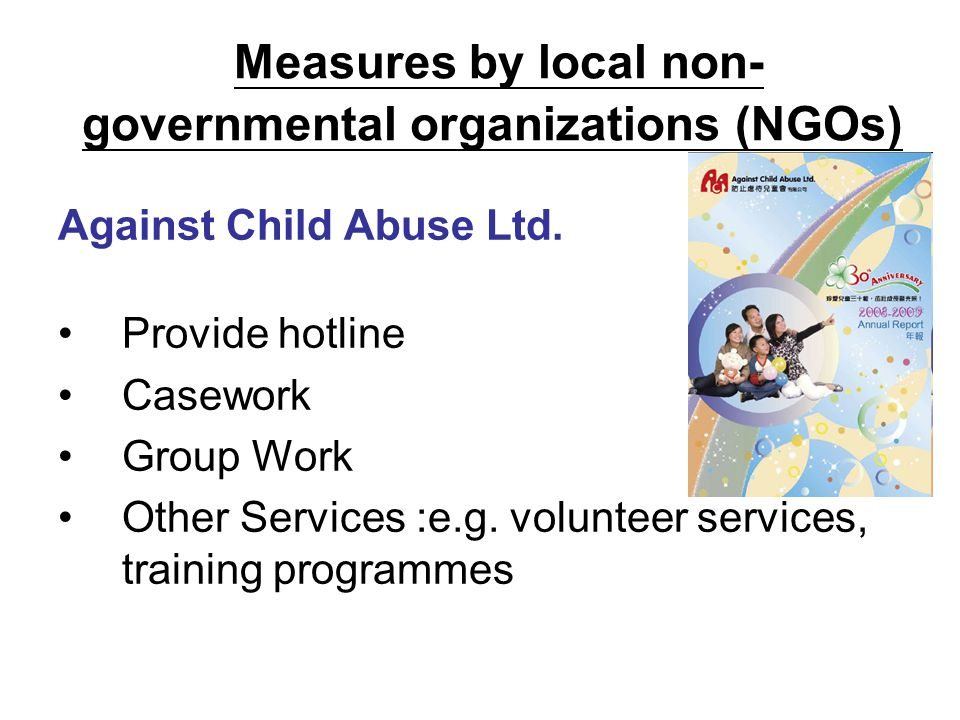 Measures by local non- governmental organizations (NGOs) Against Child Abuse Ltd.