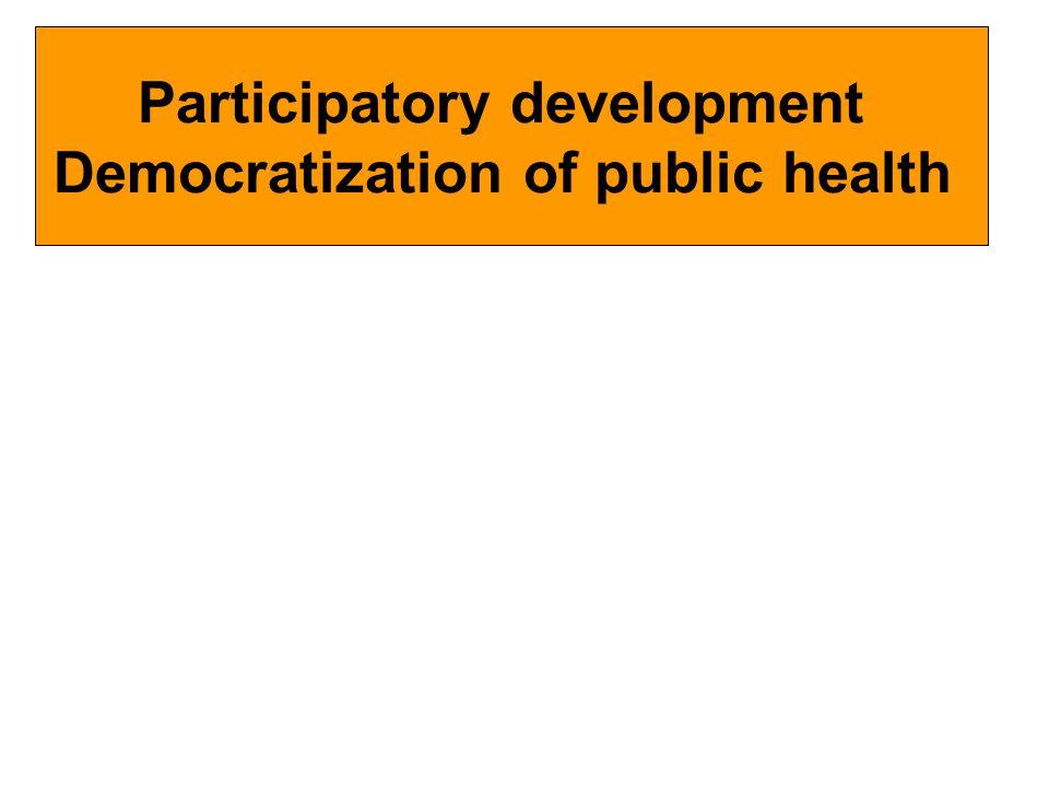 Participatory development Democratization of public health