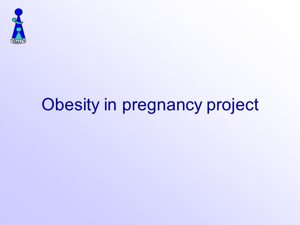 Obesity in pregnancy project