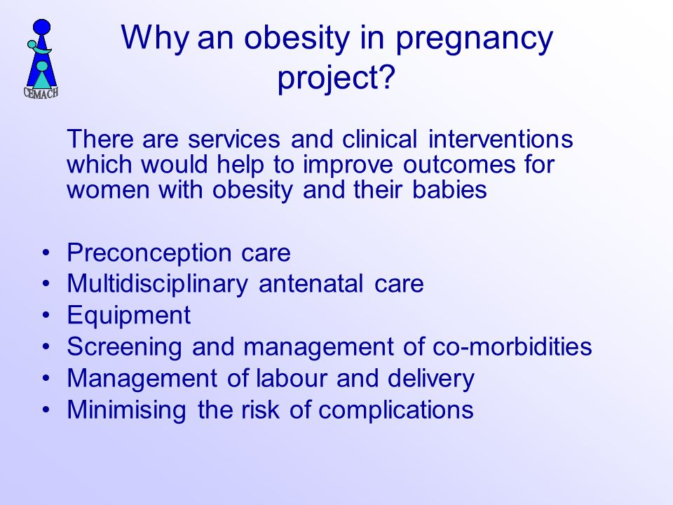 Why an obesity in pregnancy project.