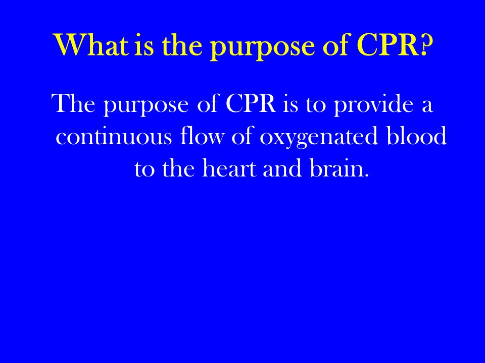 What is the purpose of CPR.