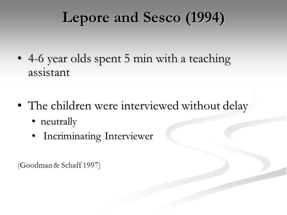 Lepore and Sesco (1994) 4-6 year olds spent 5 min with a teaching assistant4-6 year olds spent 5 min with a teaching assistant The children were inter