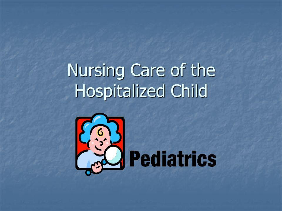 Nursing Care of the Hospitalized Child