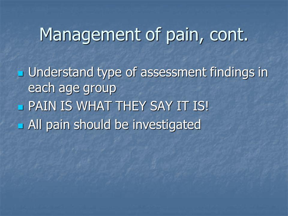 Management of pain, cont.