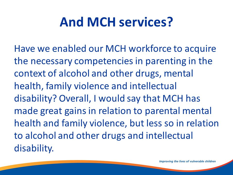 And MCH services.