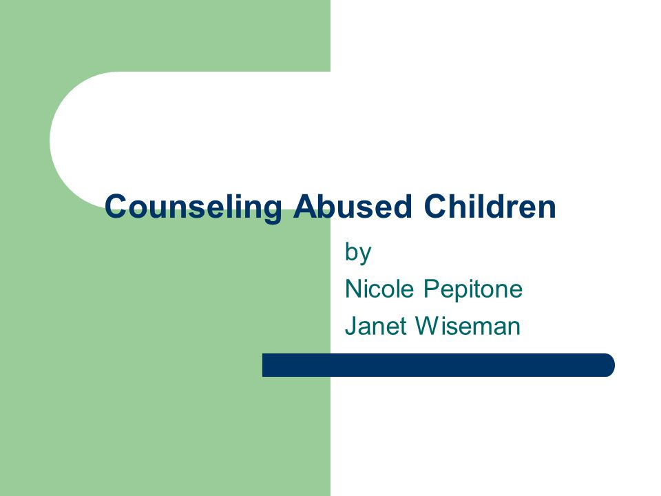 Counseling Abused Children by Nicole Pepitone Janet Wiseman