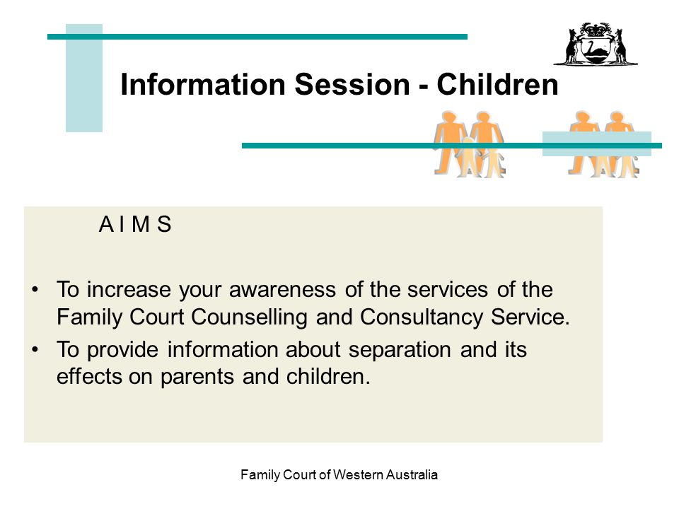 Family Court of Western Australia Parental Responsibility cont… Definition: All the duties, powers, responsibilities and authority which, by law, parents have in relation to their children. Parental responsibility refers to the decision making about the children.