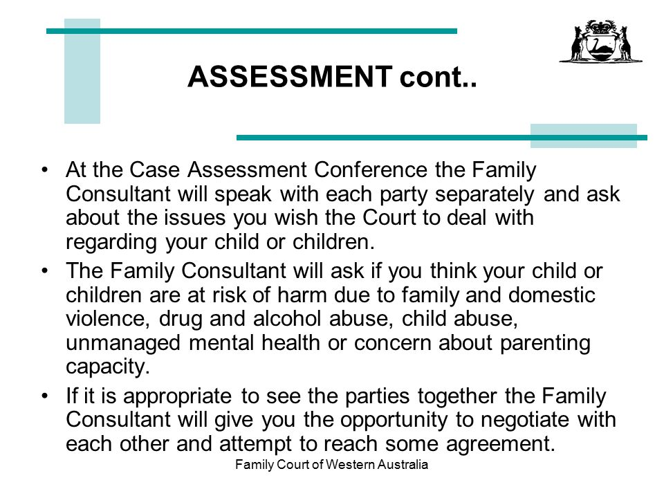 Family Court of Western Australia Terminology A party – is a person involved in the court process.