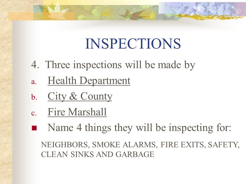 INSPECTIONS 4. Three inspections will be made by a.