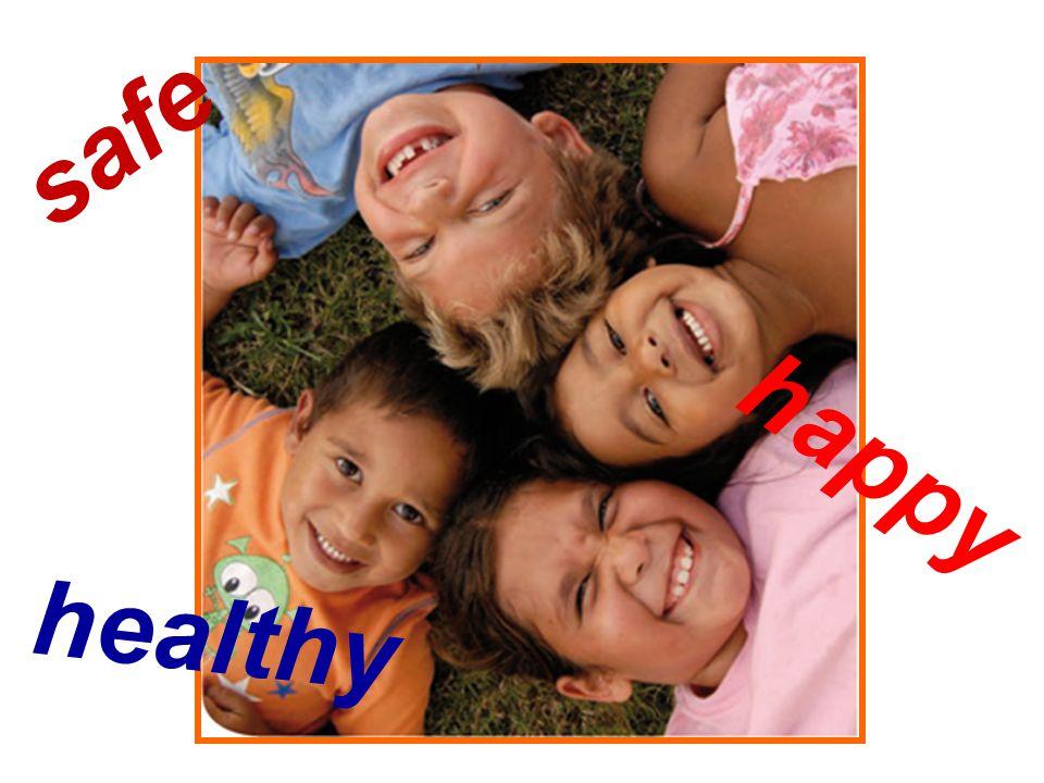 safe happy healthy