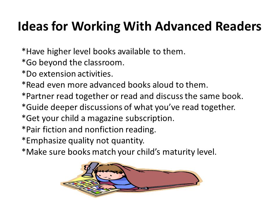 Ideas for Working With Advanced Readers *Have higher level books available to them.