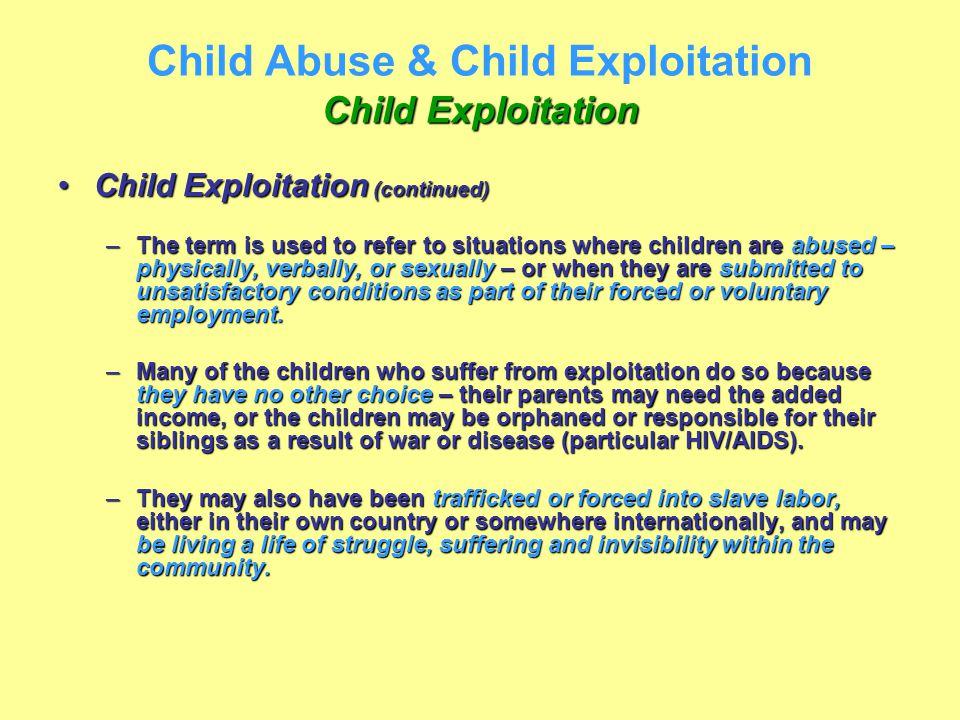 Child Exploitation Child Abuse & Child Exploitation Child Exploitation Child Exploitation (continued)Child Exploitation (continued) –The term is used
