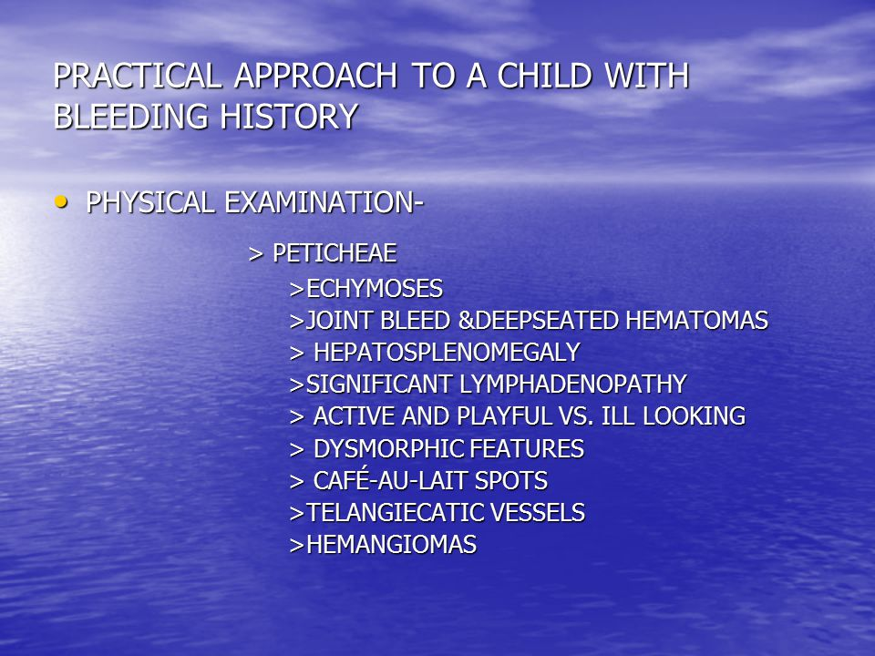PRACTICAL APPROACH TO A CHILD WITH BLEEDING HISTORY PHYSICAL EXAMINATION- PHYSICAL EXAMINATION- > PETICHEAE > PETICHEAE >ECHYMOSES >ECHYMOSES >JOINT B