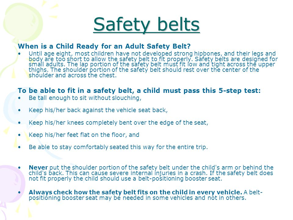 Safety belts When is a Child Ready for an Adult Safety Belt.