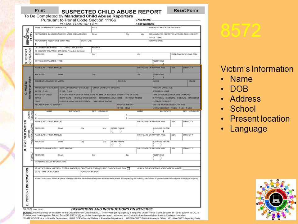 8572 Victim's Information Name DOB Address School Present location Language