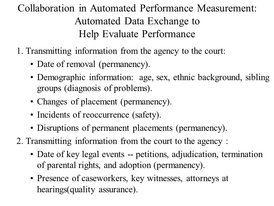 Collaboration in Automated Performance Measurement: Automated Data Exchange to Help Evaluate Performance 1.