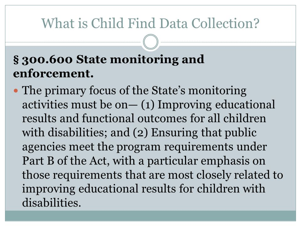 What is Child Find Data Collection. § State monitoring and enforcement.