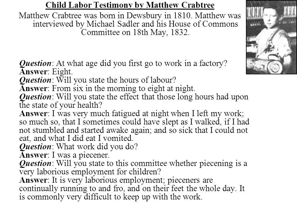 Child Labor Testimony by Matthew Crabtree Matthew Crabtree was born in Dewsbury in 1810.
