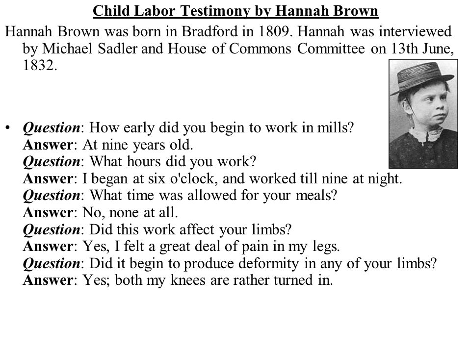 Child Labor Testimony by Hannah Brown Hannah Brown was born in Bradford in 1809.