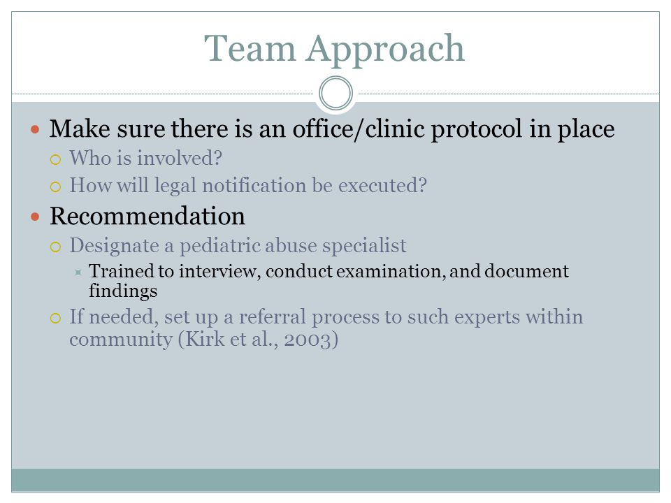 Team Approach Make sure there is an office/clinic protocol in place  Who is involved.