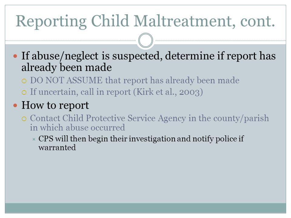 Reporting Child Maltreatment, cont.