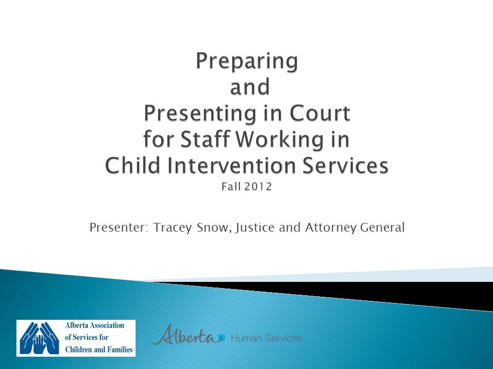Presenter: Tracey Snow, Justice and Attorney General