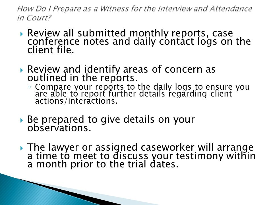  Review all submitted monthly reports, case conference notes and daily contact logs on the client file.