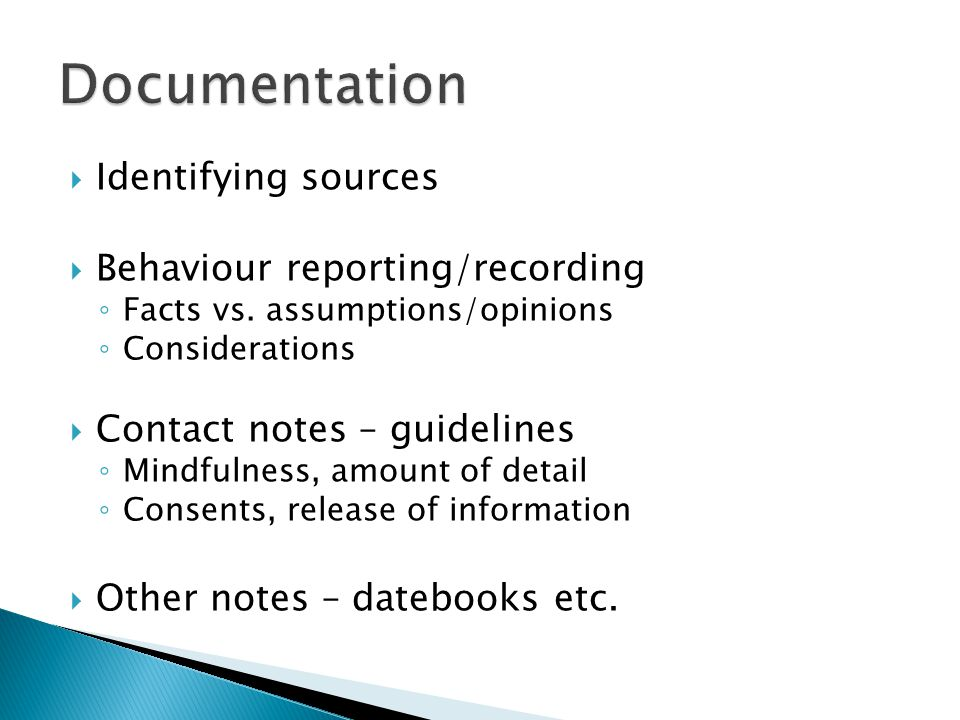 Admissible information Exclusionary information and exceptions  Character  Hearsay  Opinion Written documents – notes, files, datebooks etc.