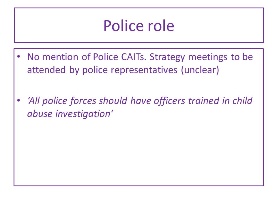 Police role No mention of Police CAITs.
