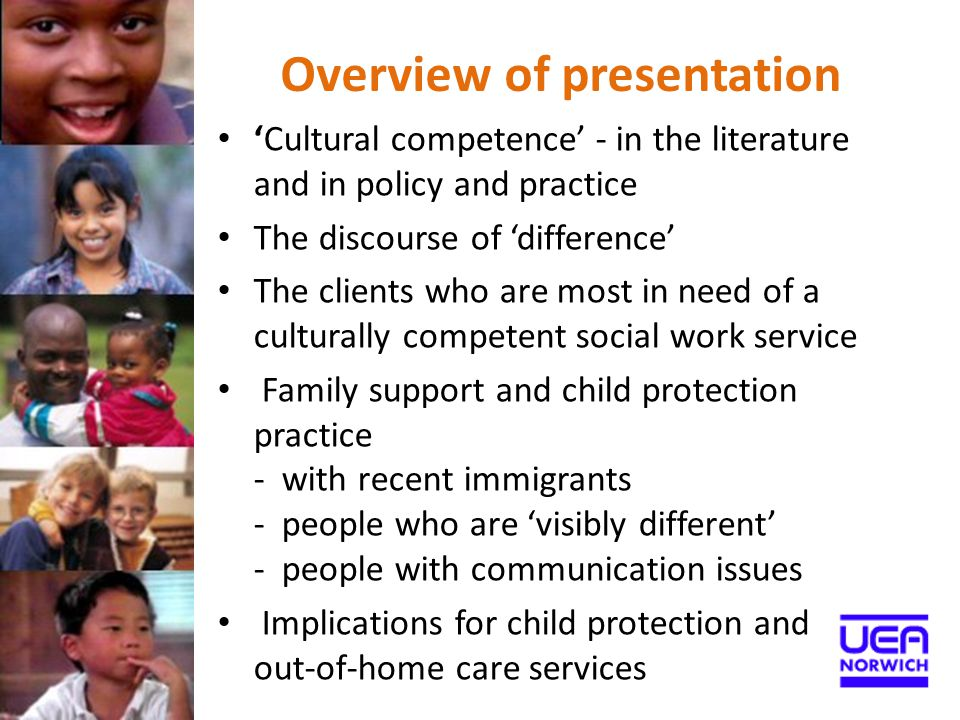 Overview of presentation 'Cultural competence' - in the literature and in policy and practice The discourse of 'difference' The clients who are most i