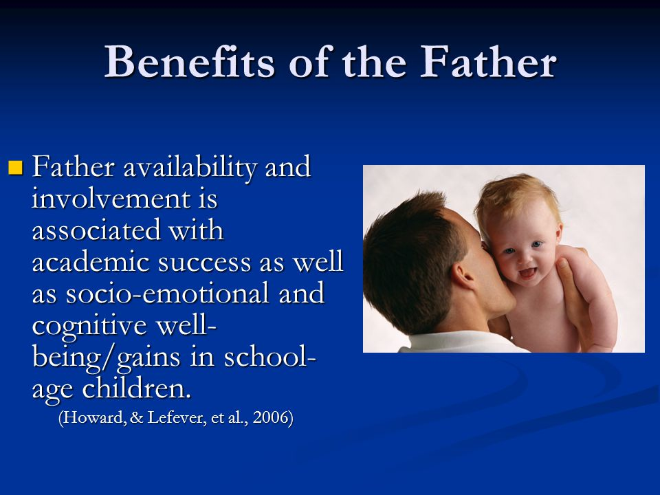 More frequent and regular contact with the father is associated with more intense relationships and fewer adjustment problems in children.