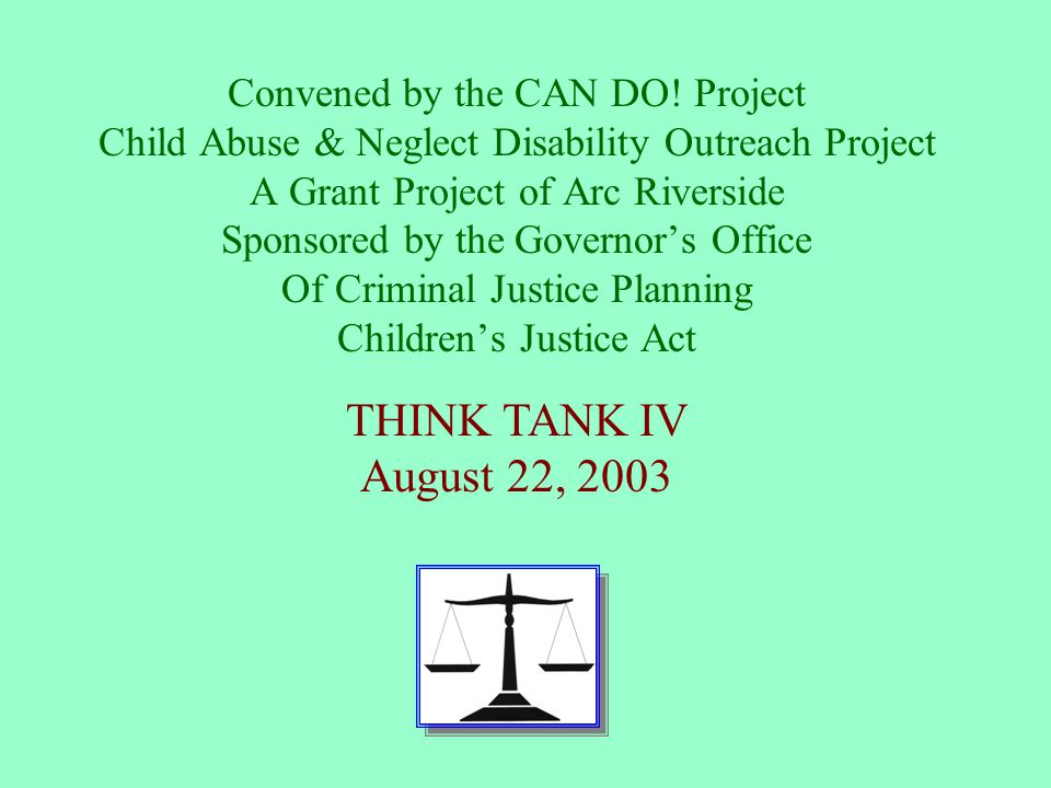 Child Abuse and Neglect/Disability Outreach Convened by the CAN DO! Project Child Abuse & Neglect Disability Outreach Project A Grant Project of Arc R