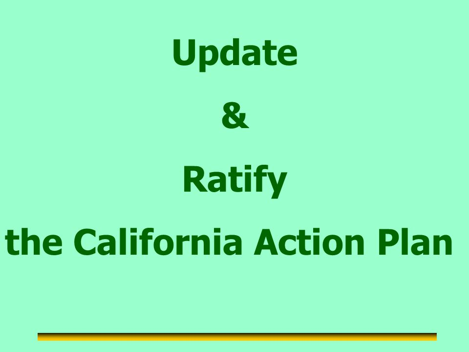 Update & Ratify the California Action Plan