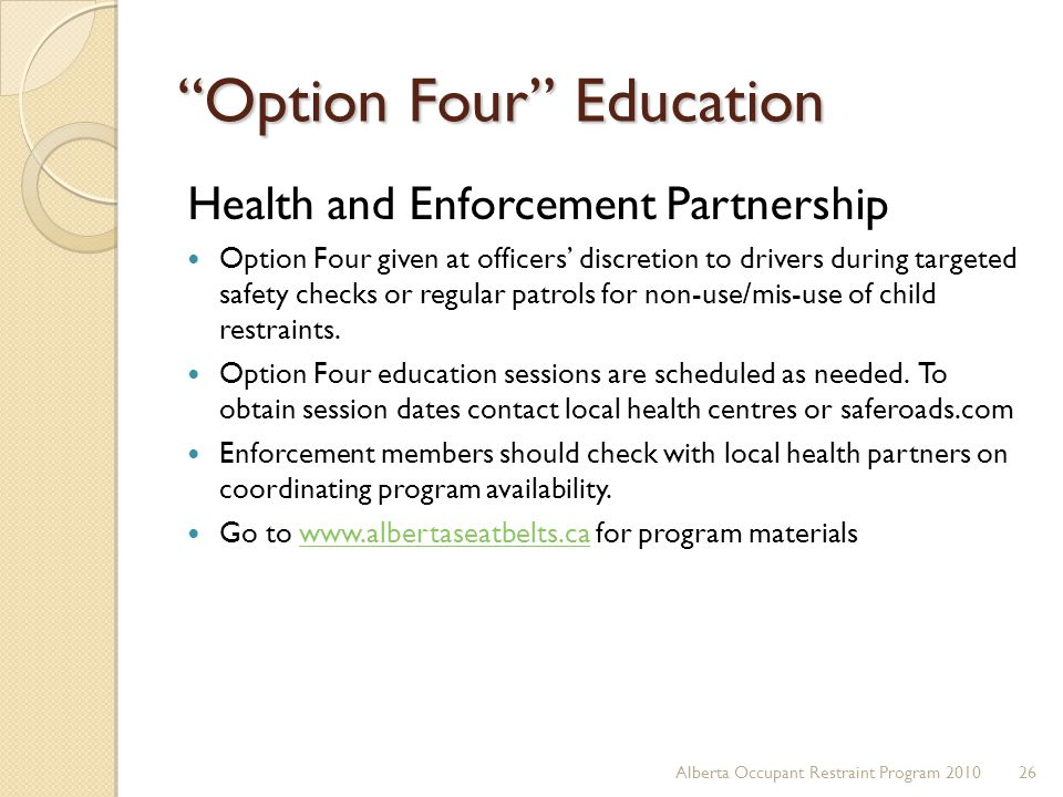 """Option Four"" Education Health and Enforcement Partnership Option Four given at officers' discretion to drivers during targeted safety checks or regul"