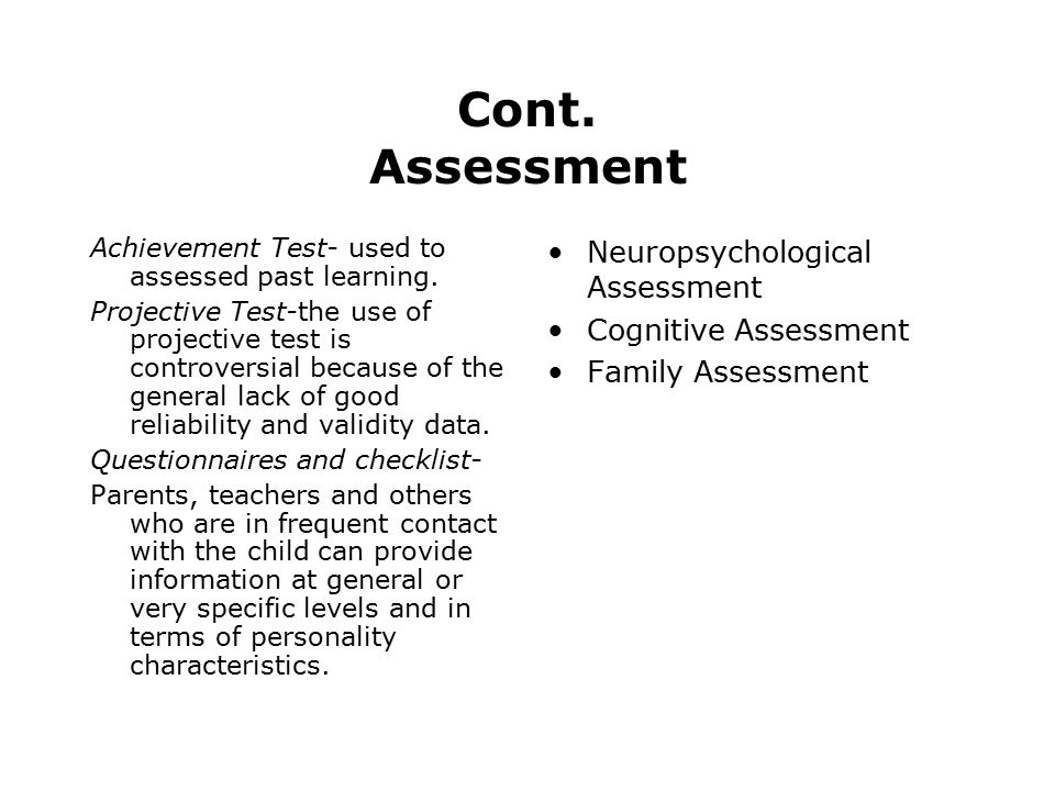 Cont. Assessment Achievement Test- used to assessed past learning.