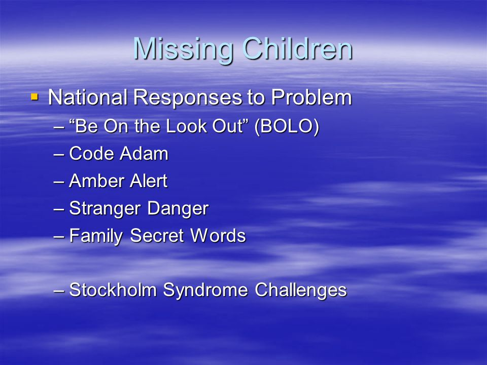 Physically and Sexually Abused Children  Battered Child Syndrome — cyclical pattern of excessive force perpetrated by parents who themselves were abused  Neglect—abandoned or failed to provide basic requirements –Physical, Emotional, Educational Physical Abuse— Physical force to extended confinement Sexual Abuse—Incest, fondling, sodomy, intercourse, rape and exploitation (pornography and prostitution)