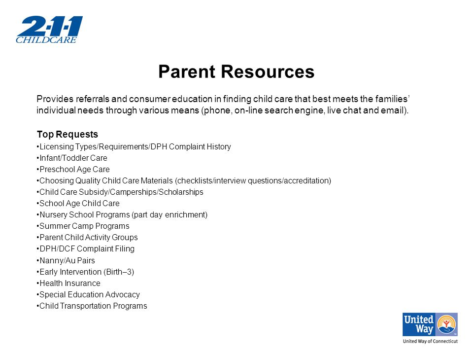 Parent Resources Provides referrals and consumer education in finding child care that best meets the families' individual needs through various means