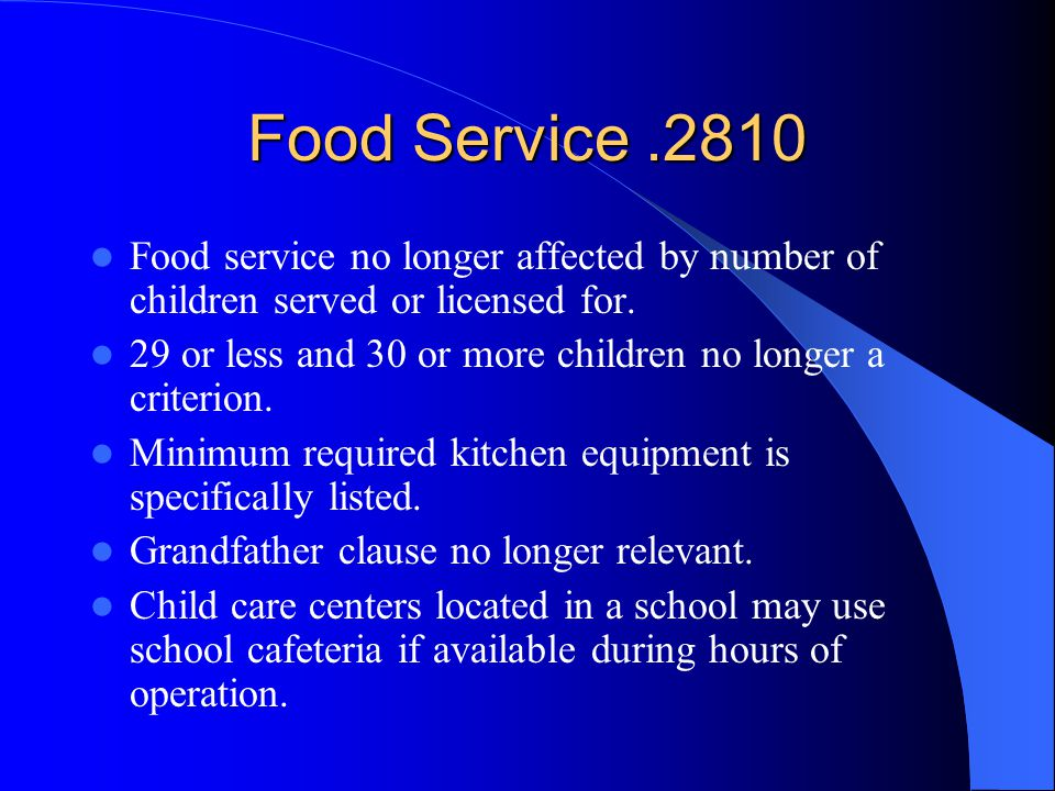 Food Service.2810 Food service no longer affected by number of children served or licensed for. 29 or less and 30 or more children no longer a criteri